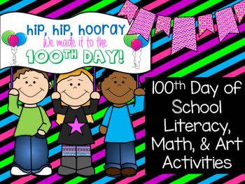 100th Day of school - math, literacy, and art activities