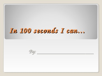 """100th day Powerpoint """"In 100 seconds I can"""""""