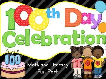 100th day of School Celebration Math and Literacy Pack