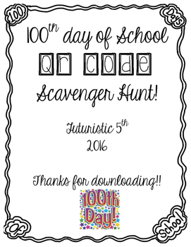 UPDATED 2017: 100th day of school QR code scavenger hunt!
