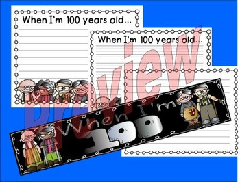 100th day writing project and banner - When I'm 100...