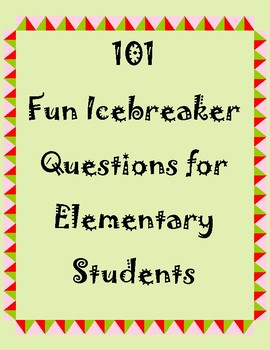 101 Fun ice breaker questions for elementary students