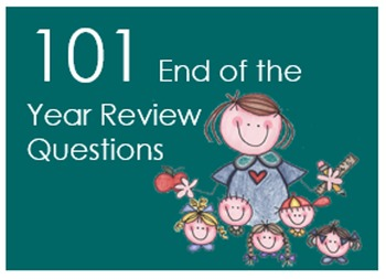 101 End of the Year Review Questions!