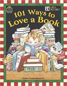 101 Ways to Love a Book - Mary Engelbreit