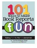101 Ways to Make Book Reports Fun