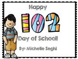 102 days brighter!