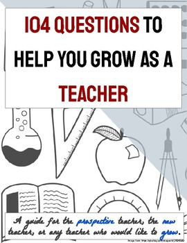 104 Questions to Help You Grow as a Teacher
