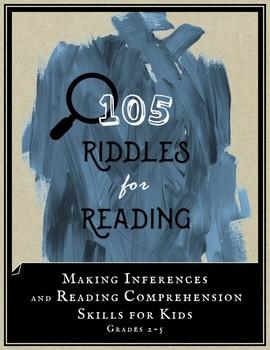 105 Riddles for Reading: Make Inferences & Improve Reading Comprehension Skills