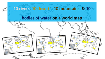 10rivers 10deserts 10mountains 10bodies of water: follow-along PPT & map handout