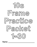 10s Frame Practice Packet Numbers 1-30