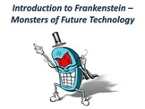 """Introduction to Mary Shelley's Frankenstein - """"Monsters of Future Technology"""""""