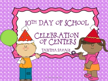 10th day of school celebration - 6 centers for early elementary!