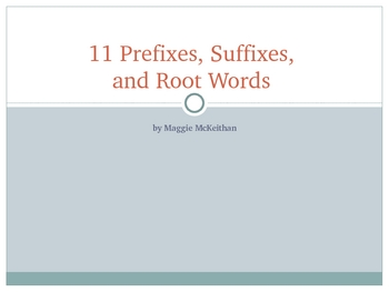 11 Prefixes, Suffixes, and Root Words