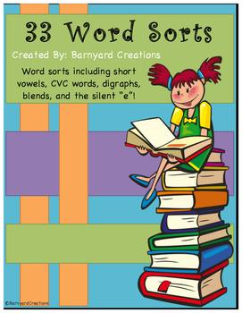 "33 Word Sorts (CVC, digraphs, blends, long vowels/short vowels, and silent ""e"")"