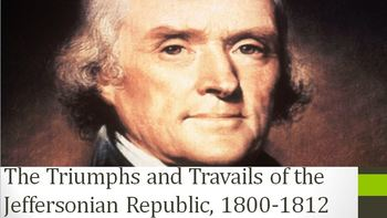11. The Triumphs and Travails of the Jeffersonian Republic, 1800-1812