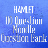 110 Hamlet Questions - HTML Question Bank for Moodle