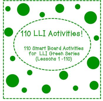 110 Smart Board Activities for LLI Green