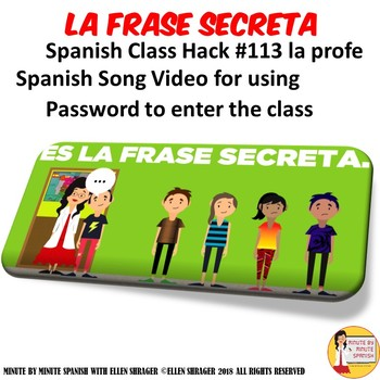 113 Spanish Class Video La Frase Secreta Password to Enter Spanish Classroom