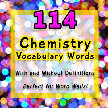 114 Chemistry Vocabulary Words with + without Definitions for Word Walls Boards