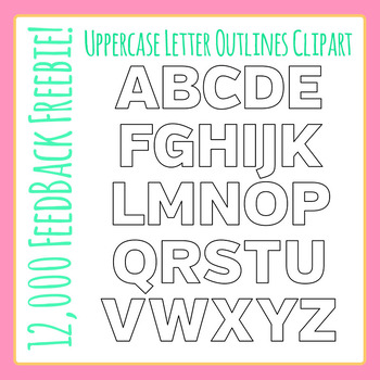 12,000 Feedback Freebie! Uppercase Alphabet Outlines Clip Art for Commercial Use