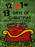 12 + 1 = 13 Days of Christmas Word Skills, Puzzles and GAMES Grade 2-3