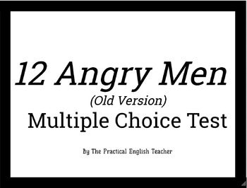 12 Angry Men Reading Comprehension Test (3 Act Version of 12 Angry Men)
