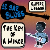 12 Bar Blues Guitar Lesson - The Key of A Minor