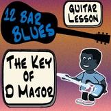 12 Bar Blues Guitar Lesson - The Key of D Major