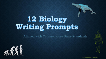 12 Biology Writing Prompts - Common Core Aligned