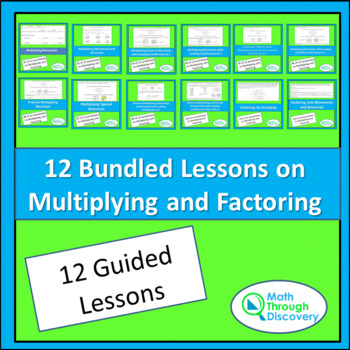 12 Bundled Lesson on Multiplying and Factoring