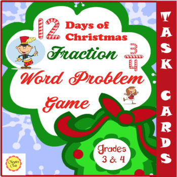 12 Days of Christmas Fraction Word Problems Grades 3 and 4: CCSS Aligned