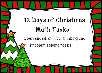 12 Days of Christmas Math Tasks for critical thinking & problem solving