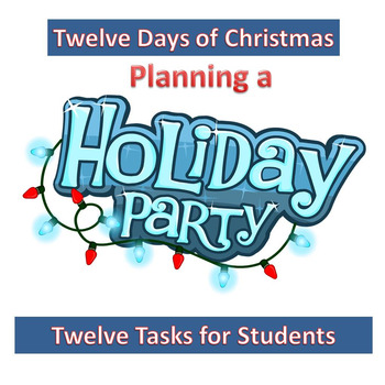 Christmas - Planning a Holiday Party- Twelve Tasks for Students