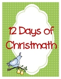 12 Days of Christmath Mega Pack: 12 Days of Primary Christmas Math Activities