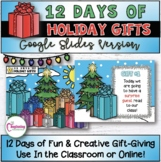 12 Days of Holiday Gifts   Google Slides   Online Christmas Gifts for Students!