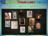 12 Renaissance Painters: Handout to go with 60 rich slides (info, images & more)