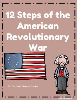 12 Steps of the American Revolutionary War