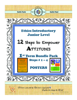 12 Steps to Empower ATTITUDES - Ethics: 1st Term - Steps 1-4 (Junior)