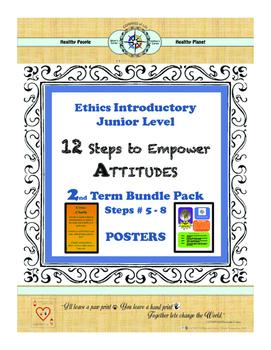 12 Steps to Empower ATTITUDES - Ethics: 2nd Term - Steps 5-8 (Junior)