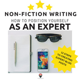 12 Steps to Non-Fiction Blog Writing: How to Position Yourself as an Expert