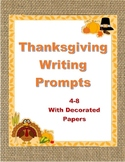12 Thanksgiving Writing Prompts 4-8th with Decorated Papers