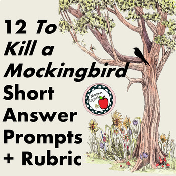 12 To Kill a Mockingbird Short Answer Prompts + Writing Rubric
