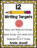 12 Writing Target Goals for Kindergarten and 1st Grade - YELLOW BORDER
