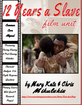 """""""12 Years a Slave"""" Film Unit: Pre-, During, and Post-Viewing Activities!"""