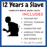 12 Years a Slave (2013): Complete Movie Guide & Processing Activity