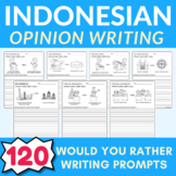 120 Bahasa Indonesia opinion writing prompts (Would you ra