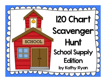 120 Chart Scavenger Hunt--School Supply Edition
