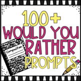 120 FREE Would You Rather Prompts