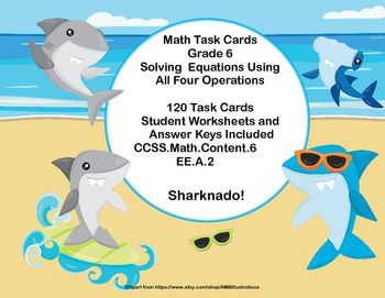 120 Math Task Cards- Equations Using All Four Operations Grade 6-Sharknado!