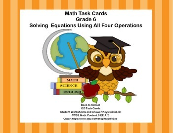 120 Math Task Cards- Solving  Equations- All Four Operatio